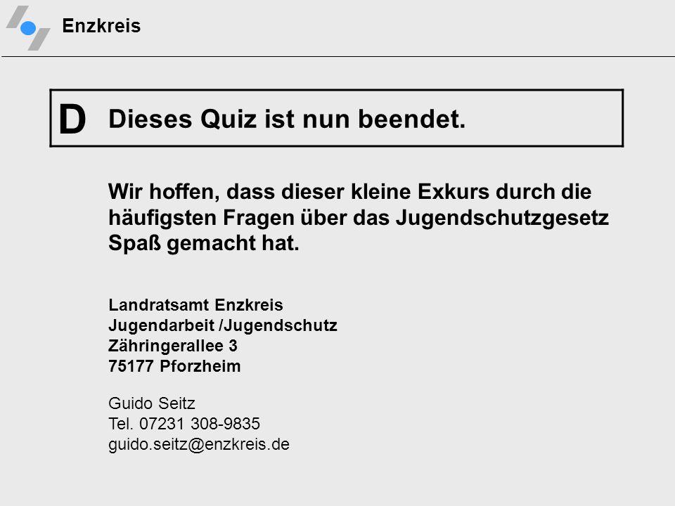 Dieses Quiz ist nun... A... beantet. B... beentet. C... begeistert. D... beendet.