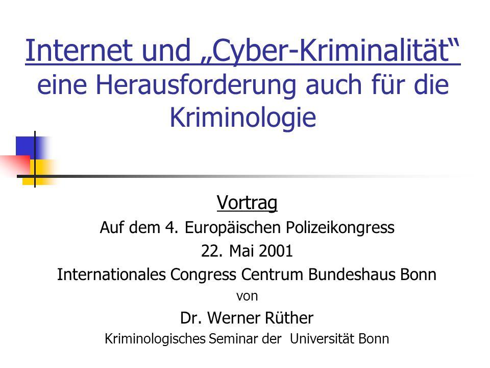 Internet und Cyber-Kriminalität eine Herausforderung auch für die Kriminologie Vortrag Auf dem 4.