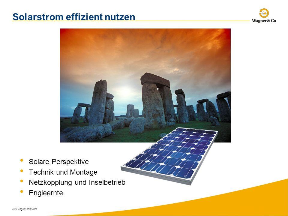 www.wagner-solar.com Solarstrom effizient nutzen Solare Perspektive Technik und Montage Netzkopplung und Inselbetrieb Engieernte
