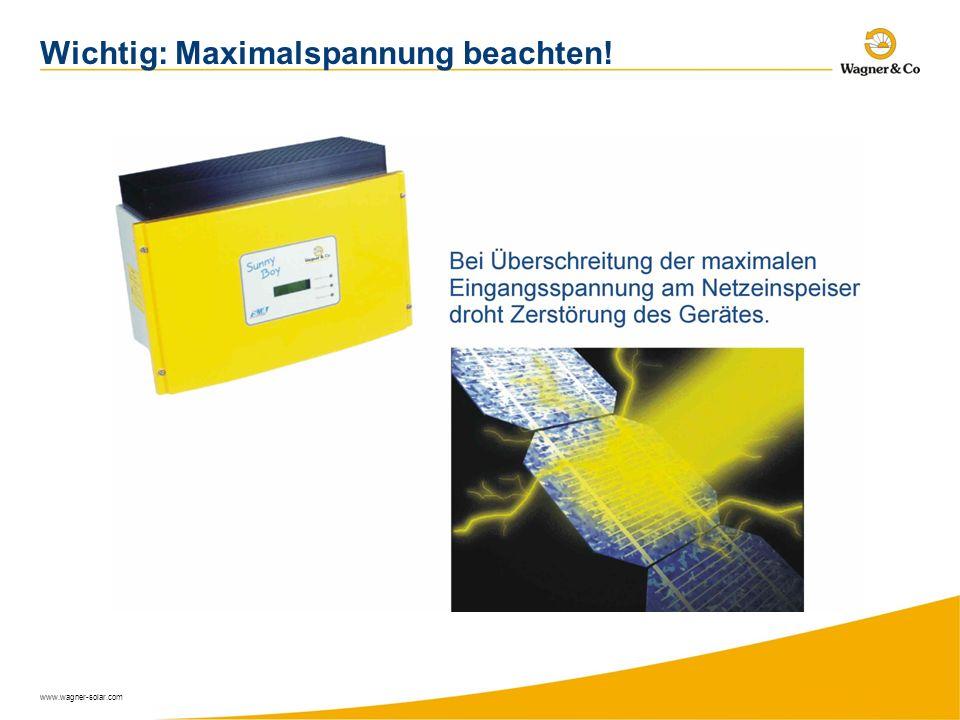 www.wagner-solar.com Wichtig: Maximalspannung beachten!
