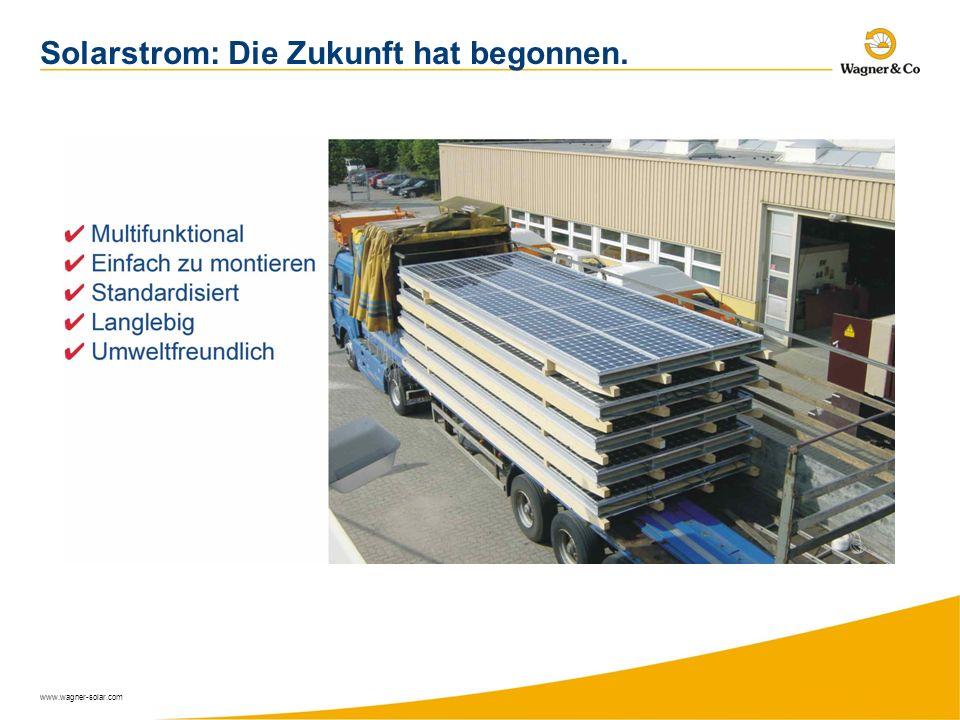www.wagner-solar.com Solarstrom: Die Zukunft hat begonnen.