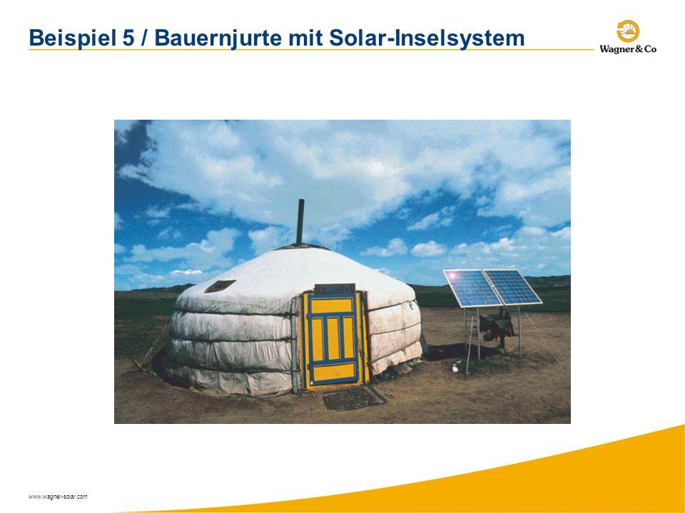 www.wagner-solar.com Beispiel 5 / Bauernjurte mit Solar-Inselsystem