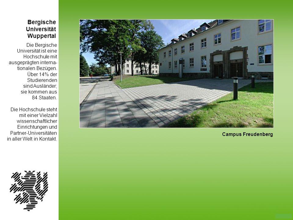 Die Bergische Universität ist eine Hochschule mit ausgeprägten interna- tionalen Bezügen. Über 14% der Studierenden sind Ausländer; sie kommen aus 84