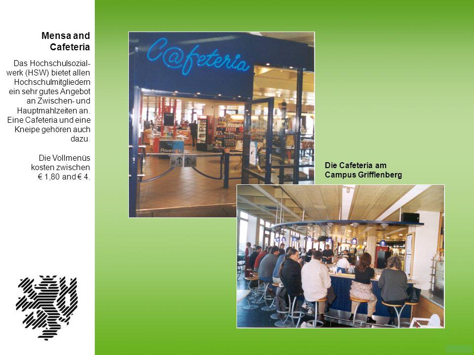 Das Hochschulsozial- werk (HSW) bietet allen Hochschulmitgliedern ein sehr gutes Angebot an Zwischen- und Hauptmahlzeiten an. Eine Cafeteria und eine