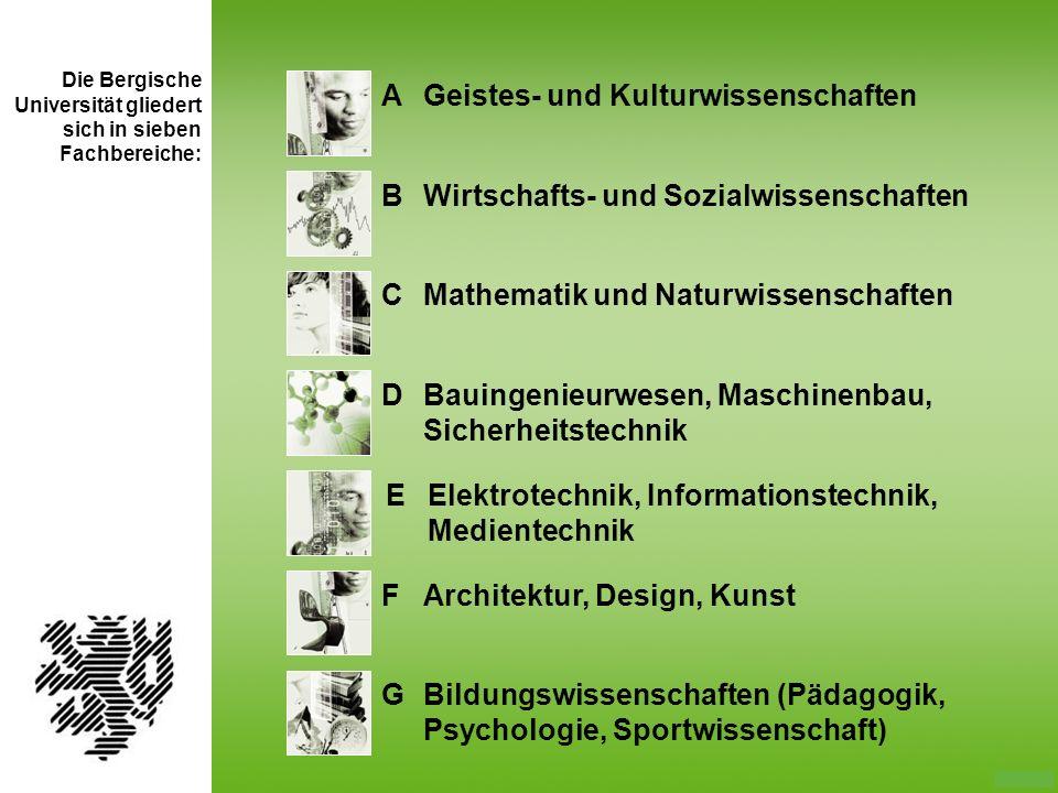 Die Bergische Universität gliedert sich in sieben Fachbereiche: AGeistes- und Kulturwissenschaften BWirtschafts- und Sozialwissenschaften CMathematik