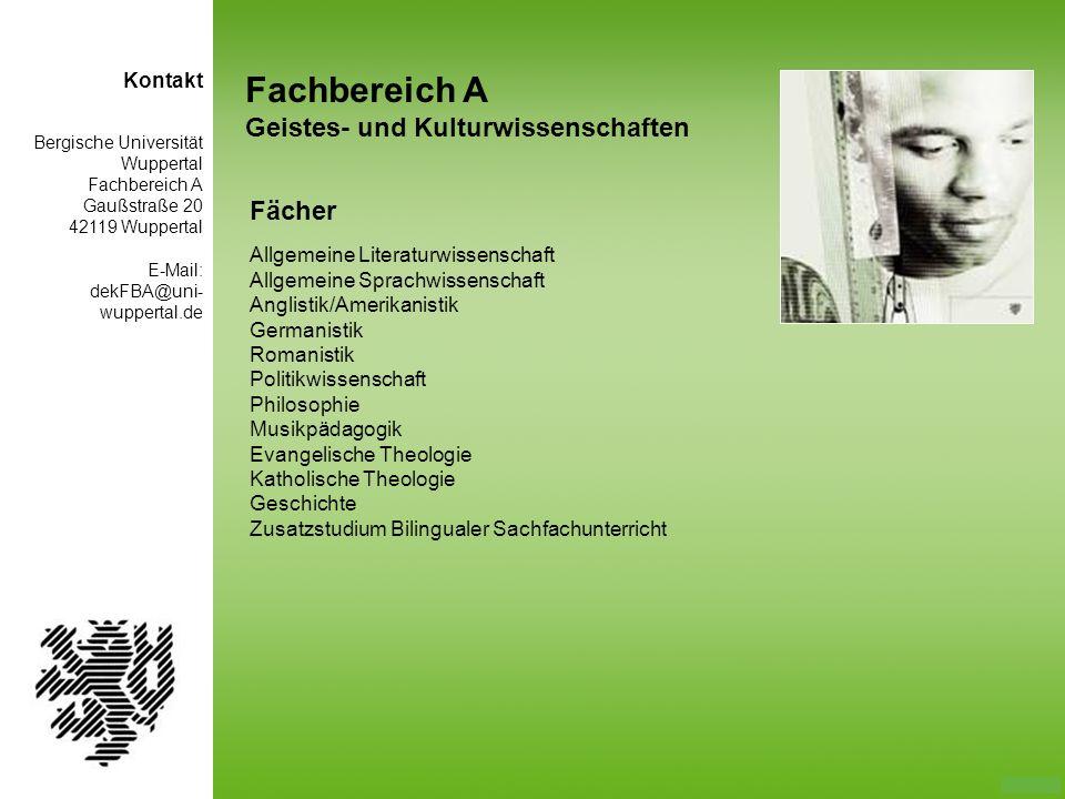 Fachbereich A Geistes- und Kulturwissenschaften Fächer Allgemeine Literaturwissenschaft Allgemeine Sprachwissenschaft Anglistik/Amerikanistik Germanis