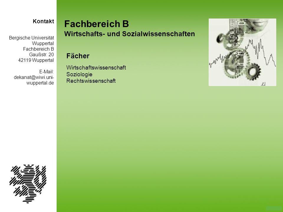 Fachbereich B Wirtschafts- und Sozialwissenschaften Fächer Wirtschaftswissenschaft Soziologie Rechtswissenschaft Bergische Universität Wuppertal Fachb