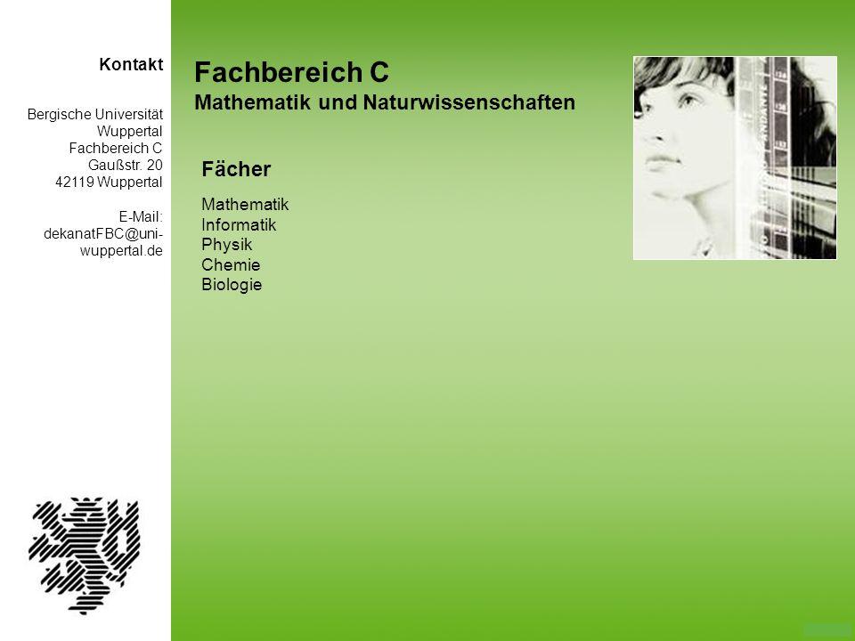 Fachbereich C Mathematik und Naturwissenschaften Fächer Mathematik Informatik Physik Chemie Biologie Bergische Universität Wuppertal Fachbereich C Gau
