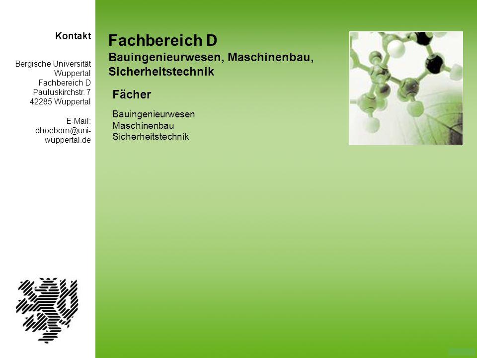 Fachbereich D Bauingenieurwesen, Maschinenbau, Sicherheitstechnik Fächer Bauingenieurwesen Maschinenbau Sicherheitstechnik Bergische Universität Wuppe