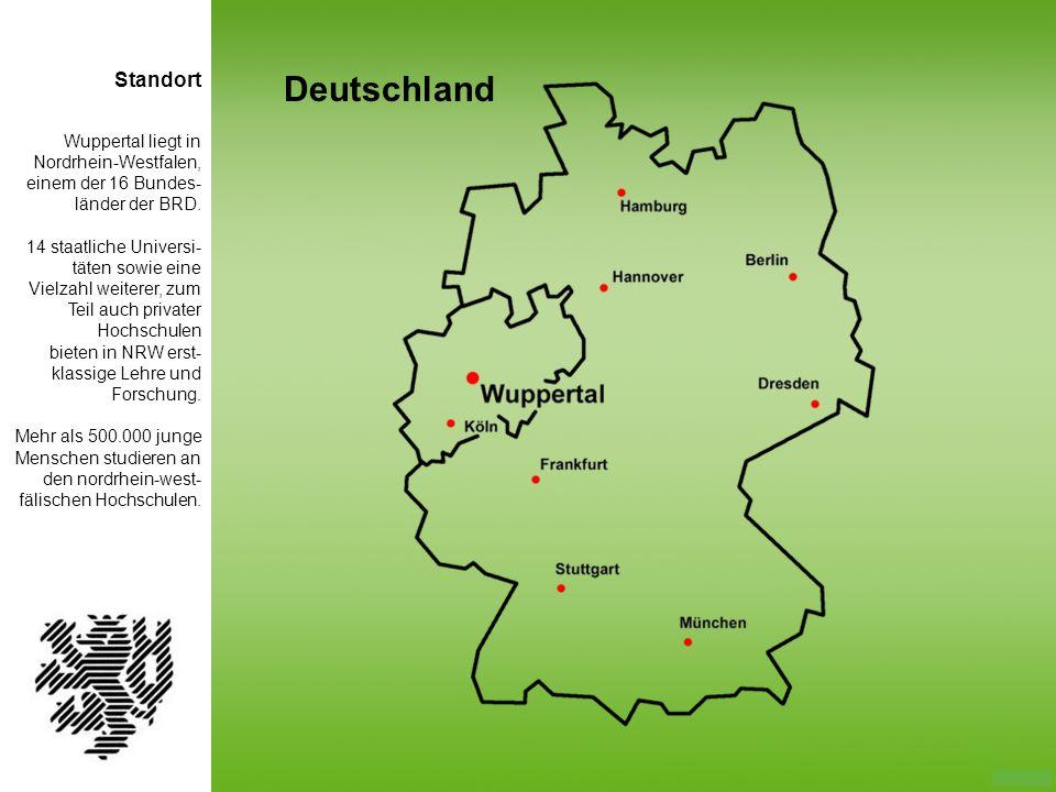 Wuppertal liegt in Nordrhein-Westfalen, einem der 16 Bundes- länder der BRD. 14 staatliche Universi- täten sowie eine Vielzahl weiterer, zum Teil auch