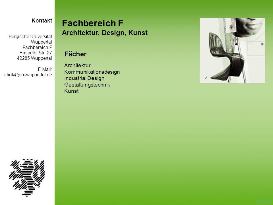 Fachbereich F Architektur, Design, Kunst Fächer Architektur Kommunikationsdesign Industrial Design Gestaltungstechnik Kunst Bergische Universität Wupp