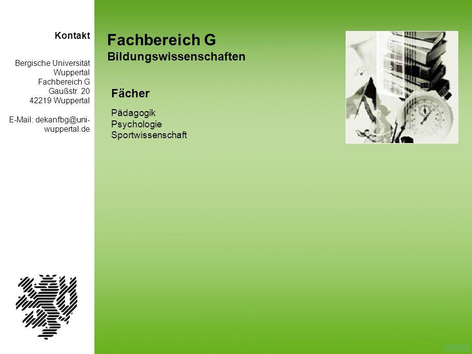 Fachbereich G Bildungswissenschaften Fächer Pädagogik Psychologie Sportwissenschaft Bergische Universität Wuppertal Fachbereich G Gaußstr. 20 42219 Wu
