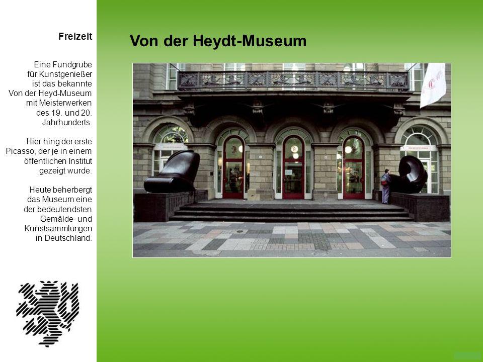 Eine Fundgrube für Kunstgenießer ist das bekannte Von der Heyd-Museum mit Meisterwerken des 19. und 20. Jahrhunderts. Hier hing der erste Picasso, der