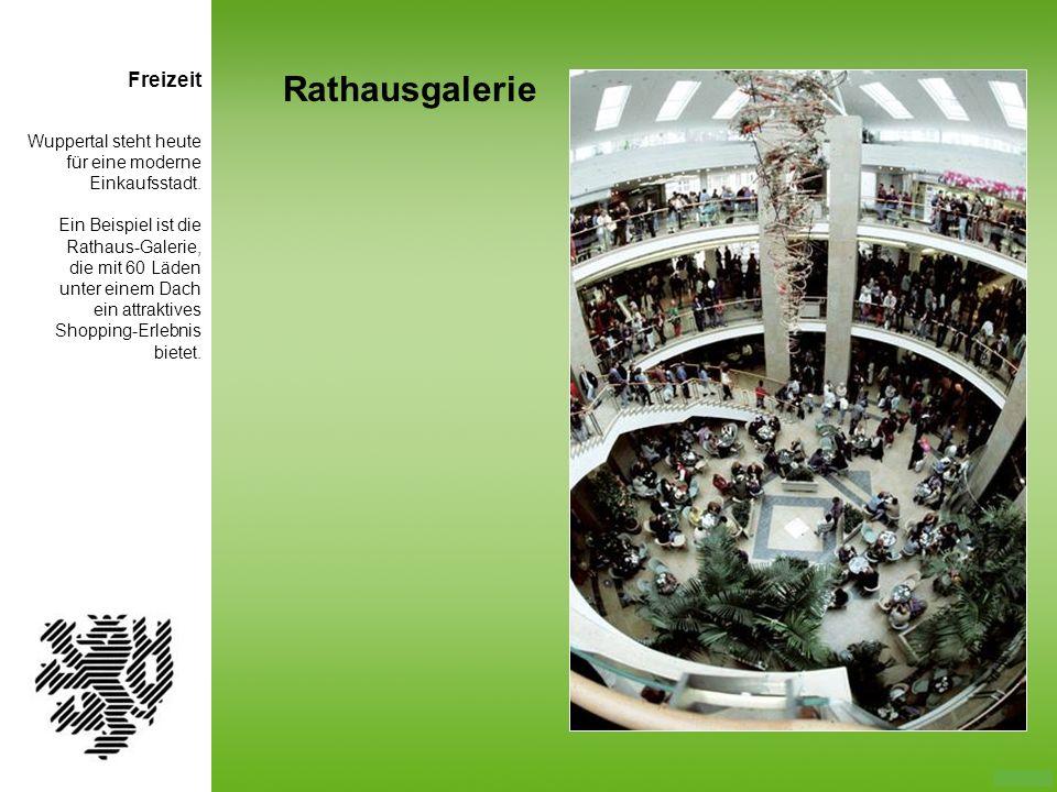 Wuppertal steht heute für eine moderne Einkaufsstadt. Ein Beispiel ist die Rathaus-Galerie, die mit 60 Läden unter einem Dach ein attraktives Shopping