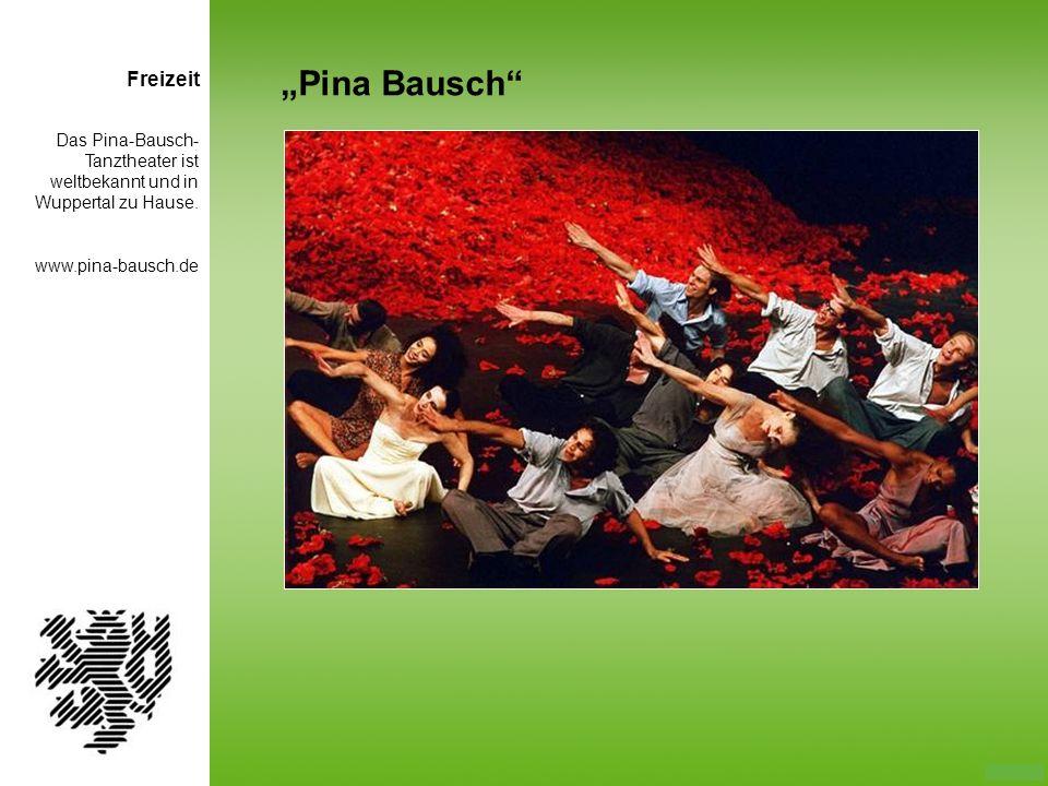 Das Pina-Bausch- Tanztheater ist weltbekannt und in Wuppertal zu Hause. www.pina-bausch.de Pina Bausch Freizeit