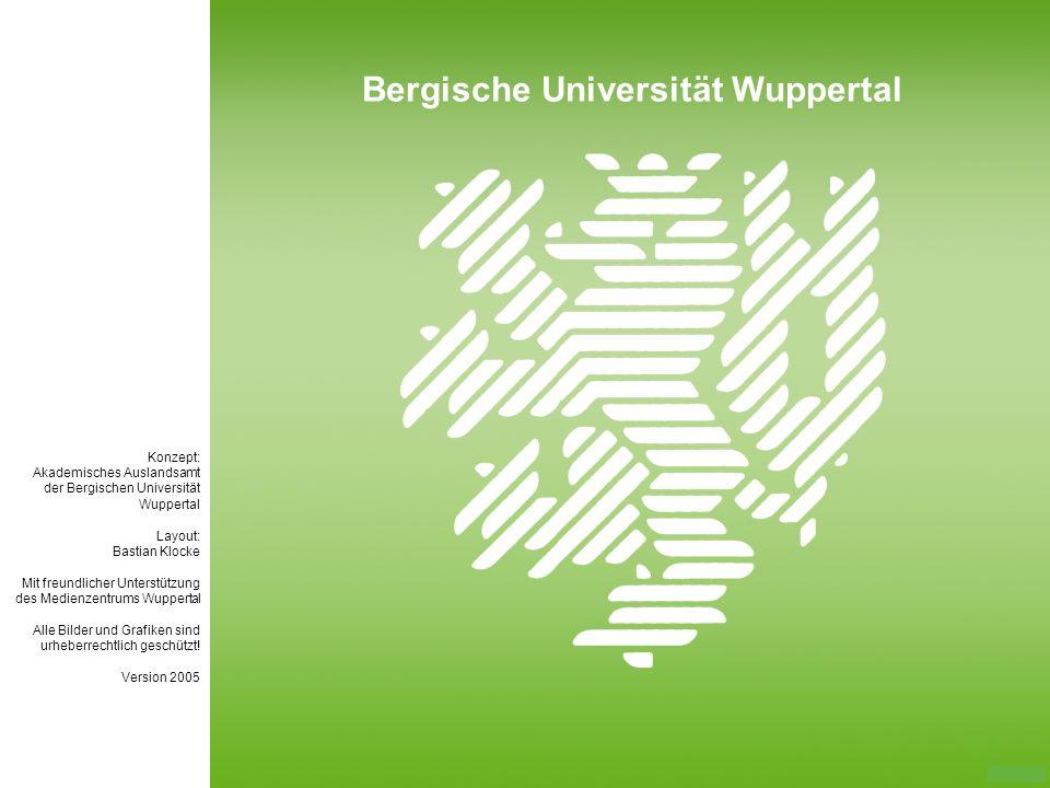 Konzept: Akademisches Auslandsamt der Bergischen Universität Wuppertal Layout: Bastian Klocke Mit freundlicher Unterstützung des Medienzentrums Wupper