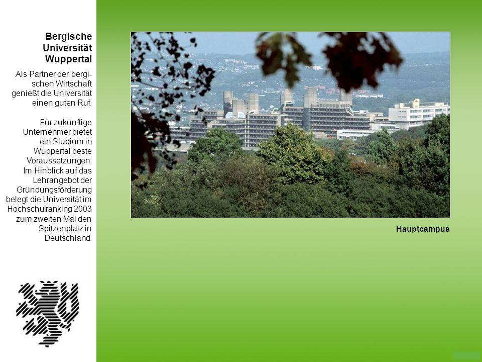 Als Partner der bergi- schen Wirtschaft genießt die Universität einen guten Ruf. Für zukünftige Unternehmer bietet ein Studium in Wuppertal beste Vora