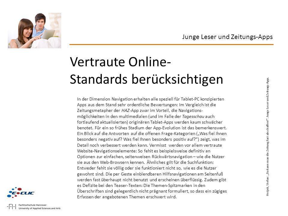 Vertraute Online- Standards berücksichtigen In der Dimension Navigation erhalten alle speziell für Tablet-PC konzipierten Apps aus dem Stand sehr orde