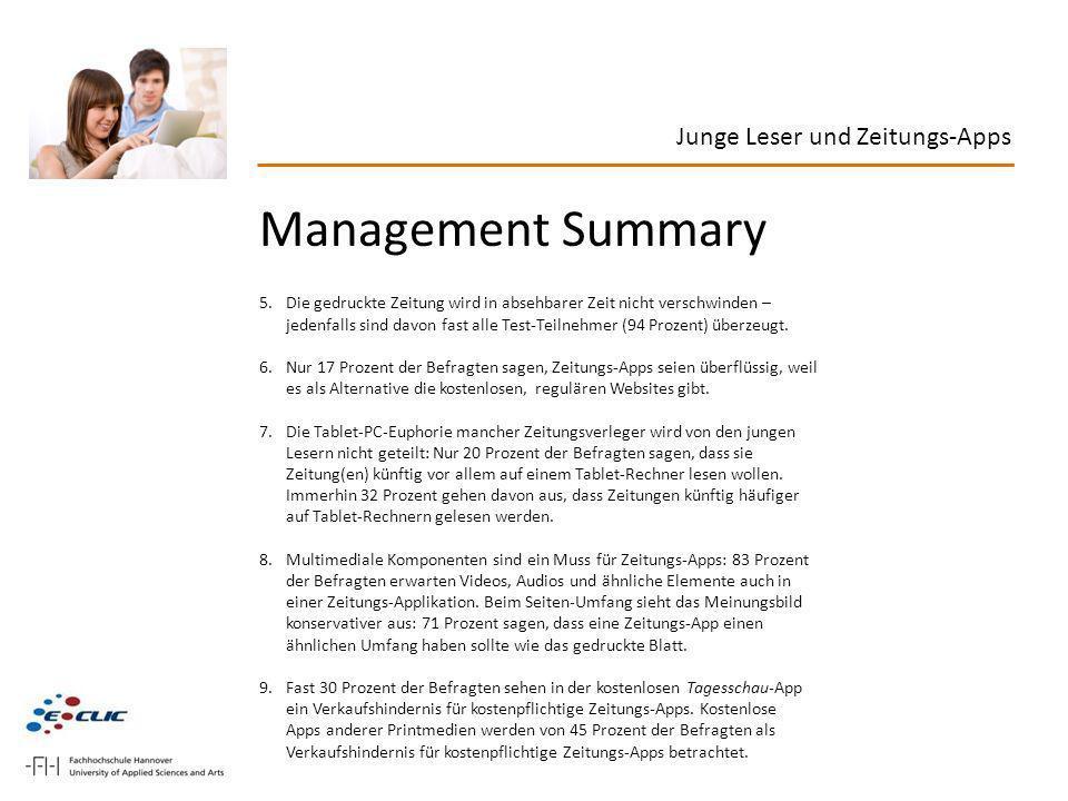 Management Summary 5.Die gedruckte Zeitung wird in absehbarer Zeit nicht verschwinden – jedenfalls sind davon fast alle Test-Teilnehmer (94 Prozent) ü