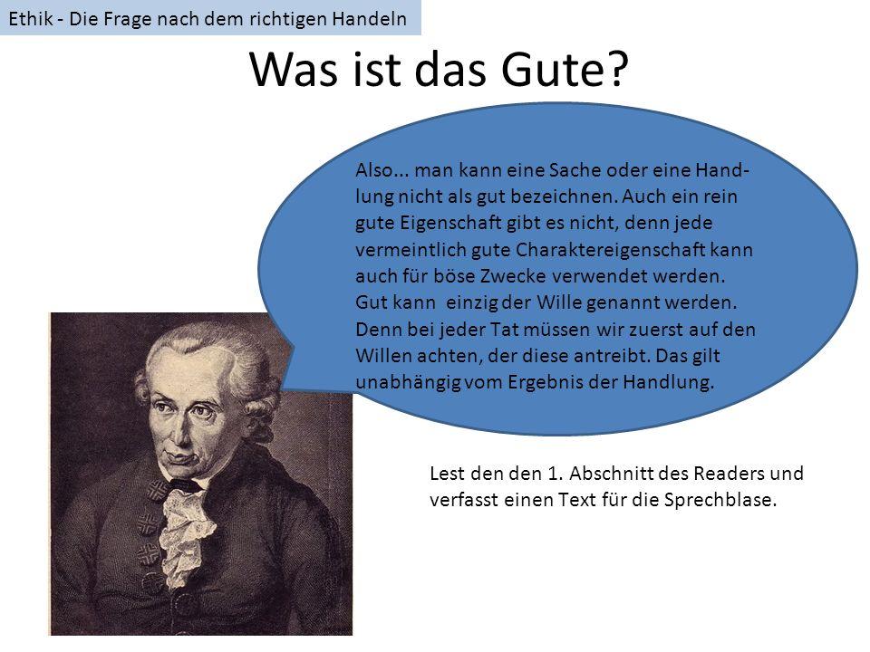Kants Ansatz Abwendung von einer Ethik, die sich an den Folgen orientiert (denn da kommen ohnehin subjektive Maßstäbe ins Spiel).