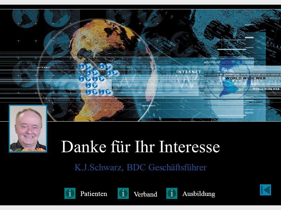 Danke für Ihr Interesse K.J.Schwarz, BDC Geschäftsführer Patienten Verband Ausbildung