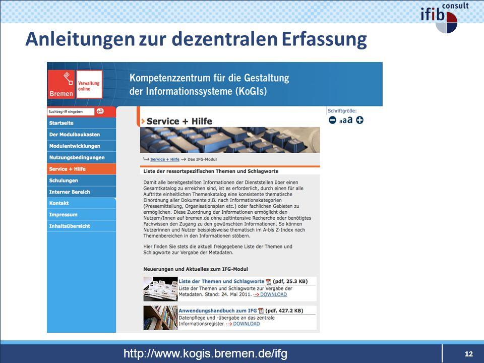 Anleitungen zur dezentralen Erfassung 12 http://www.kogis.bremen.de/ifg