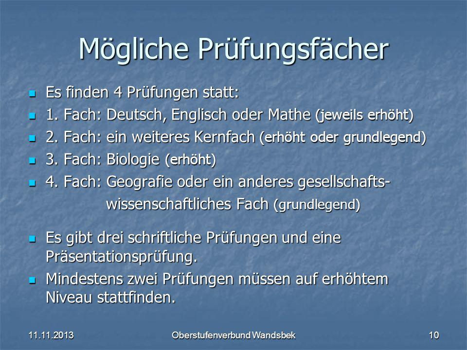 Mögliche Prüfungsfächer Es finden 4 Prüfungen statt: Es finden 4 Prüfungen statt: 1. Fach: Deutsch, Englisch oder Mathe (jeweils erhöht) 1. Fach: Deut