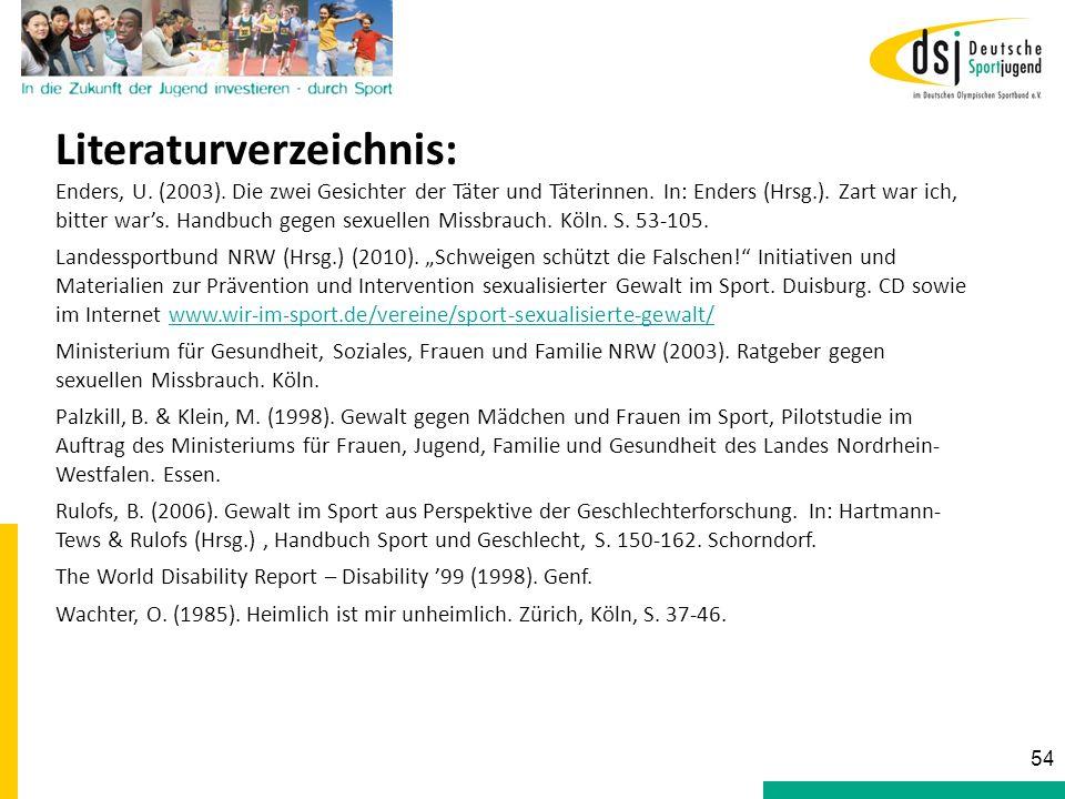 Literaturverzeichnis: Enders, U. (2003). Die zwei Gesichter der Täter und Täterinnen. In: Enders (Hrsg.). Zart war ich, bitter wars. Handbuch gegen se