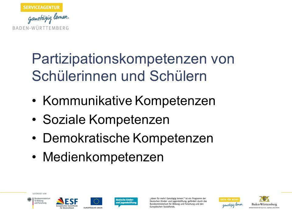 Partizipationskompetenzen von Schülerinnen und Schülern Kommunikative Kompetenzen Soziale Kompetenzen Demokratische Kompetenzen Medienkompetenzen