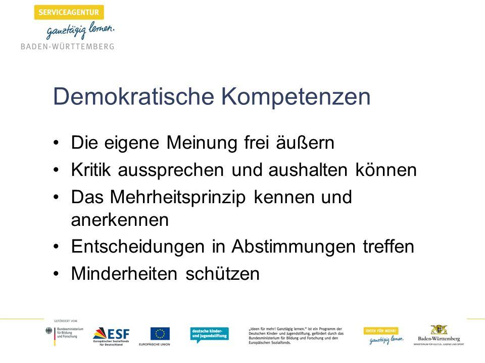 Demokratische Kompetenzen Die eigene Meinung frei äußern Kritik aussprechen und aushalten können Das Mehrheitsprinzip kennen und anerkennen Entscheidu