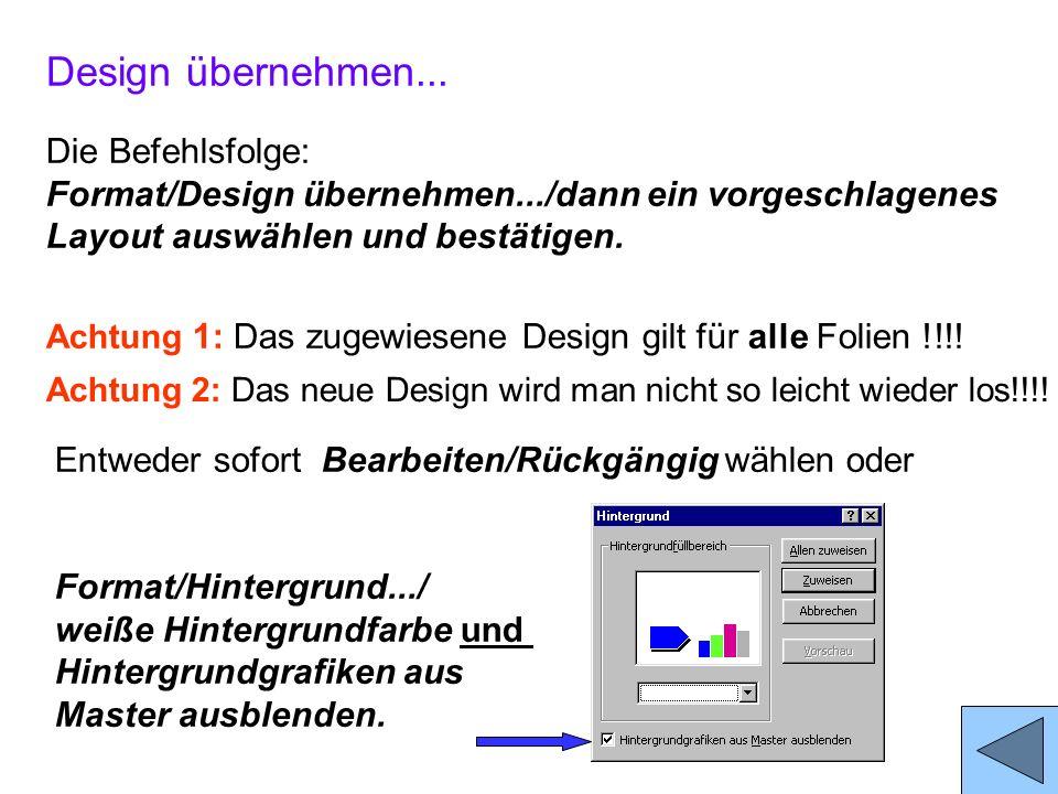 Design übernehmen... Damit Ihre Präsentation ein einheitliches Aussehen erhält, können Sie eines der vorgefertigten Designs zuweisen. Hier 3 mehr oder