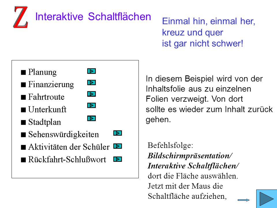 5.) Verzweigungen 5a) interaktive Schaltflächen 5b) Hyperlinks