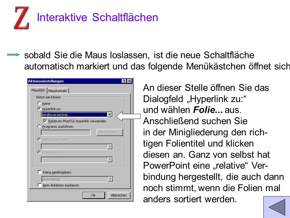 Interaktive Schaltflächen In diesem Beispiel wird von der Inhaltsfolie aus zu einzelnen Folien verzweigt. Von dort sollte es wieder zum Inhalt zurück
