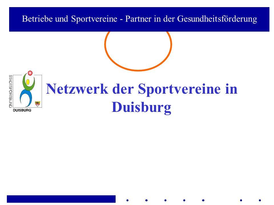 Netzwerk der Sportvereine in Duisburg Betriebe und Sportvereine - Partner in der Gesundheitsförderung