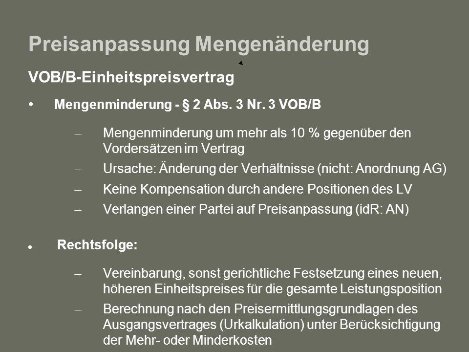 Preisanpassung Mengenänderung VOB/B-Einheitspreisvertrag Mengenminderung - § 2 Abs. 3 Nr. 3 VOB/B – Mengenminderung um mehr als 10 % gegenüber den Vor
