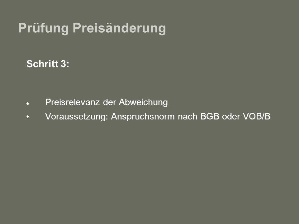 Prüfung Preisänderung Schritt 3: Preisrelevanz der Abweichung Voraussetzung: Anspruchsnorm nach BGB oder VOB/B
