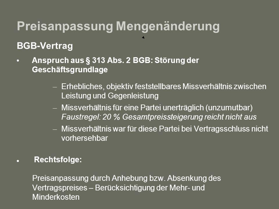 Preisanpassung Mengenänderung BGB-Vertrag Anspruch aus § 313 Abs. 2 BGB: Störung der Geschäftsgrundlage – Erhebliches, objektiv feststellbares Missver