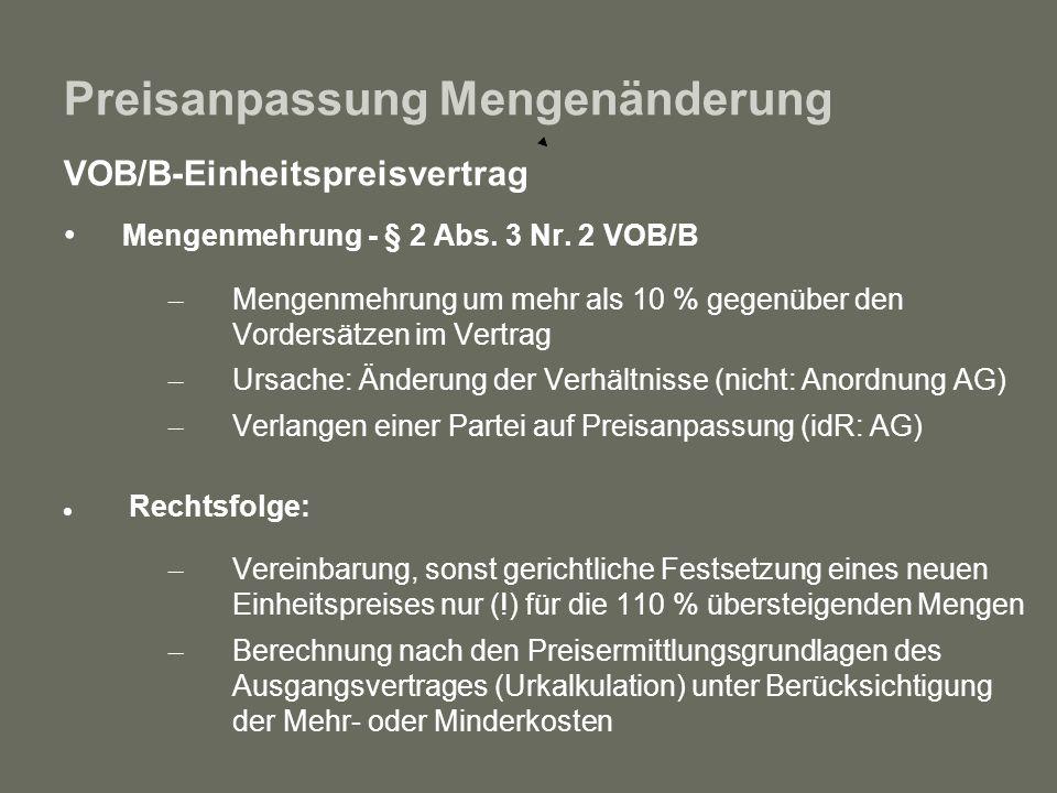 Preisanpassung Mengenänderung VOB/B-Einheitspreisvertrag Mengenmehrung - § 2 Abs. 3 Nr. 2 VOB/B – Mengenmehrung um mehr als 10 % gegenüber den Vorders