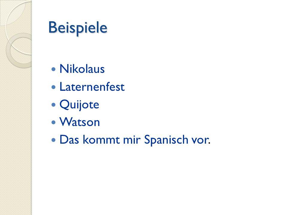 Beispiele Nikolaus Laternenfest Quijote Watson Das kommt mir Spanisch vor.