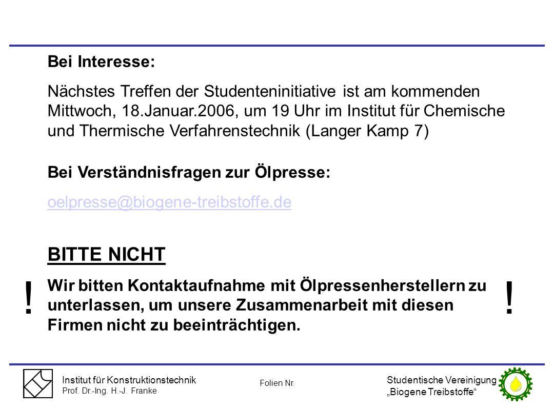 Institut für Konstruktionstechnik Prof. Dr.-Ing. H.-J. Franke Bei Interesse: Nächstes Treffen der Studenteninitiative ist am kommenden Mittwoch, 18.Ja