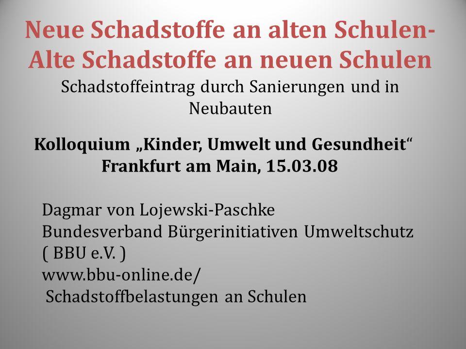Kolloquium Kinder, Umwelt und Gesundheit Frankfurt am Main, 15.03.08 Dagmar von Lojewski-Paschke Bundesverband Bürgerinitiativen Umweltschutz ( BBU e.