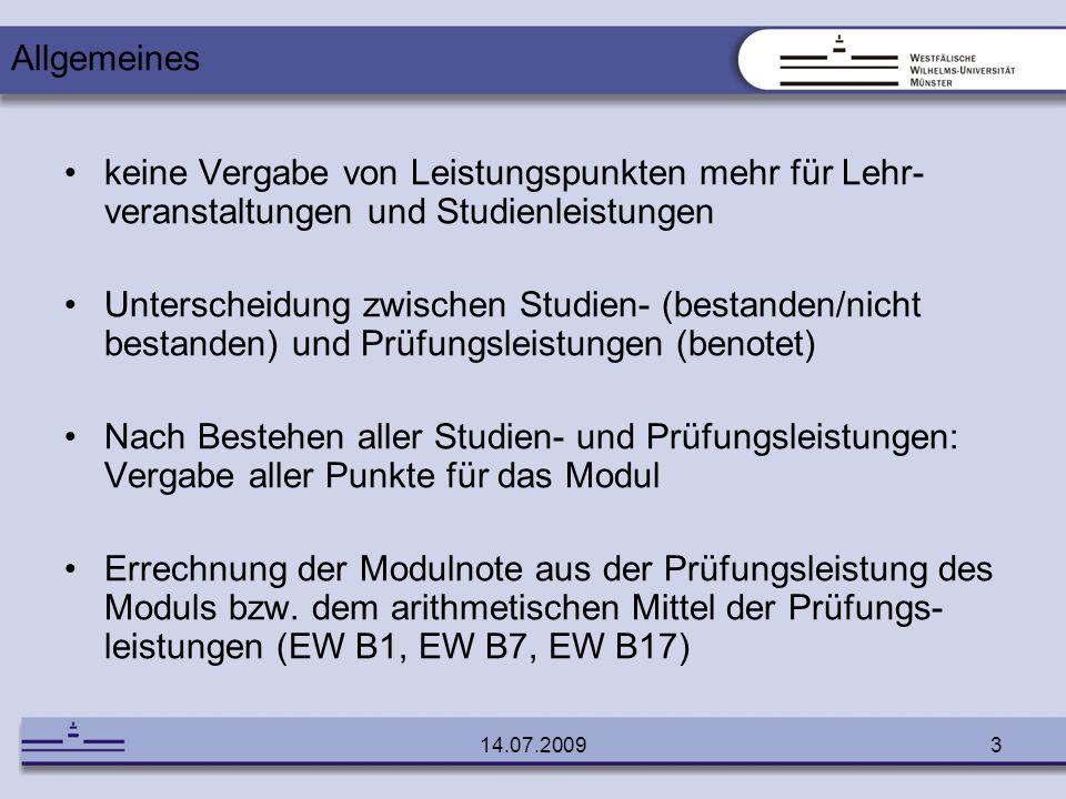 14.07.20093 keine Vergabe von Leistungspunkten mehr für Lehr- veranstaltungen und Studienleistungen Unterscheidung zwischen Studien- (bestanden/nicht
