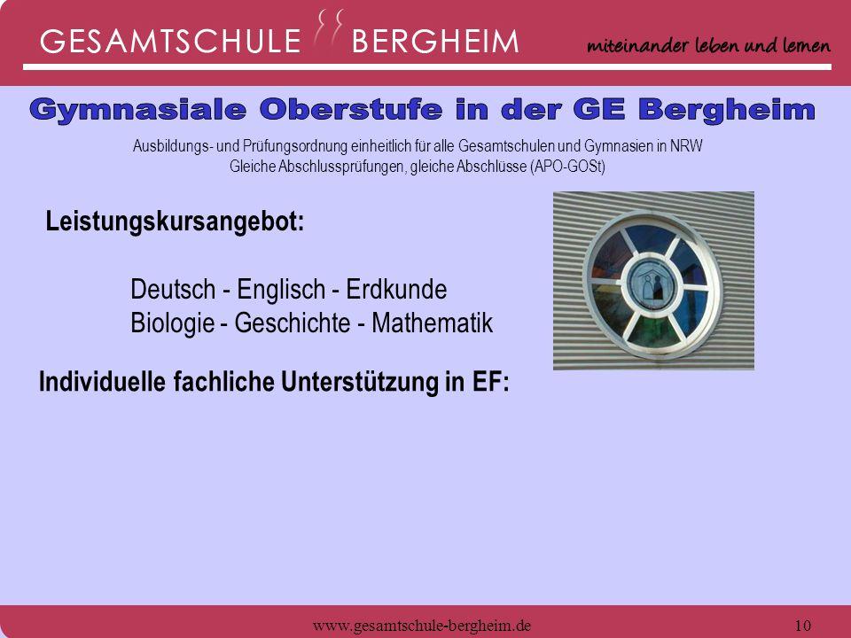 www.gesamtschule-bergheim.de10 Ausbildungs- und Prüfungsordnung einheitlich für alle Gesamtschulen und Gymnasien in NRW Gleiche Abschlussprüfungen, gl