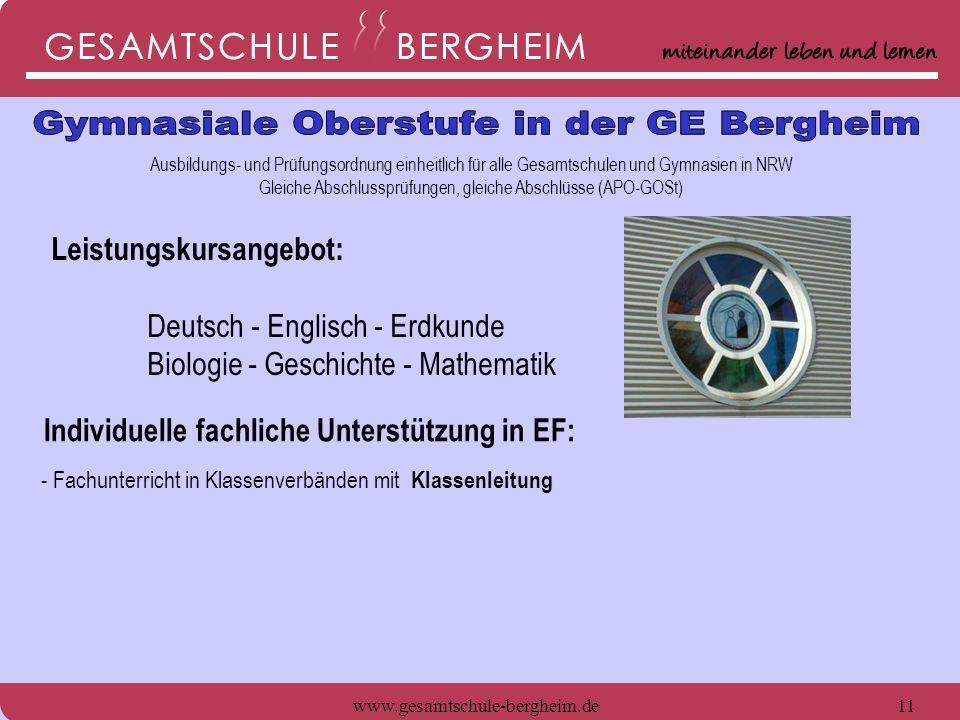 www.gesamtschule-bergheim.de11 Ausbildungs- und Prüfungsordnung einheitlich für alle Gesamtschulen und Gymnasien in NRW Gleiche Abschlussprüfungen, gl