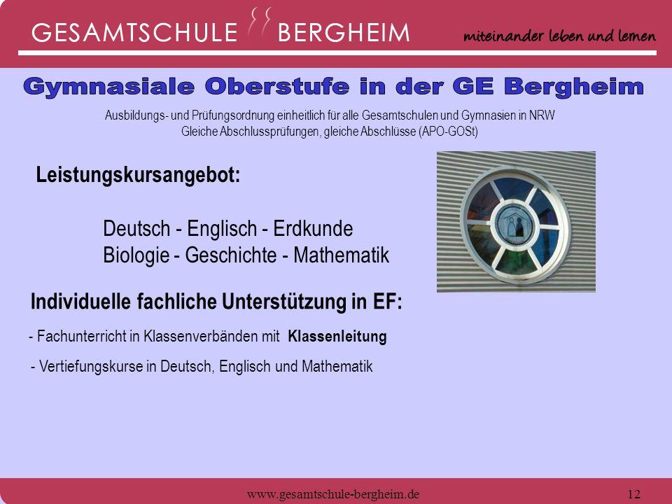 www.gesamtschule-bergheim.de12 Ausbildungs- und Prüfungsordnung einheitlich für alle Gesamtschulen und Gymnasien in NRW Gleiche Abschlussprüfungen, gl