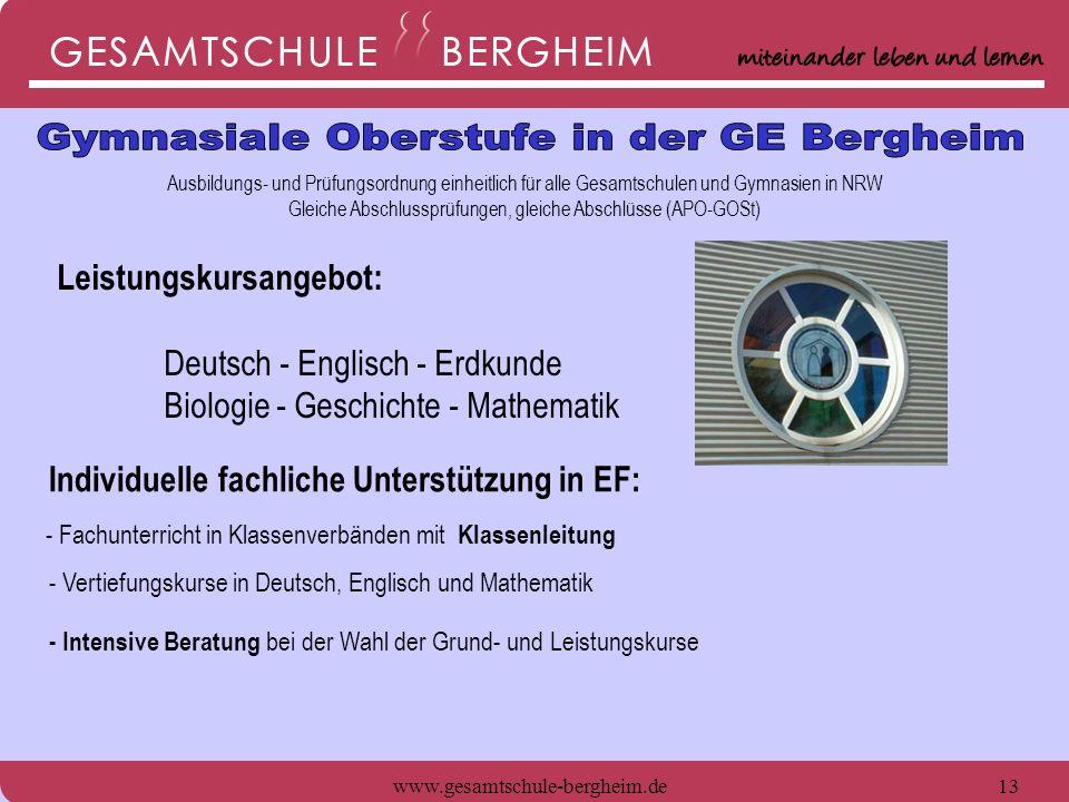 www.gesamtschule-bergheim.de13 Ausbildungs- und Prüfungsordnung einheitlich für alle Gesamtschulen und Gymnasien in NRW Gleiche Abschlussprüfungen, gl