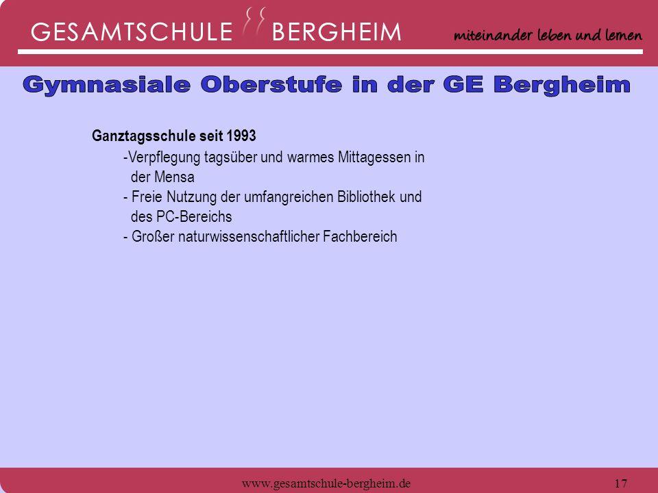 www.gesamtschule-bergheim.de17 Ganztagsschule seit 1993 -Verpflegung tagsüber und warmes Mittagessen in der Mensa - Freie Nutzung der umfangreichen Bi