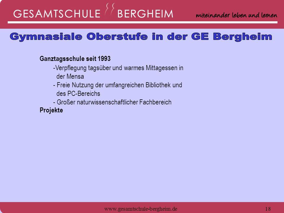 www.gesamtschule-bergheim.de18 Ganztagsschule seit 1993 -Verpflegung tagsüber und warmes Mittagessen in der Mensa - Freie Nutzung der umfangreichen Bi