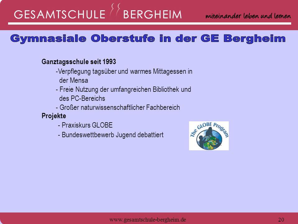 www.gesamtschule-bergheim.de20 Ganztagsschule seit 1993 -Verpflegung tagsüber und warmes Mittagessen in der Mensa - Freie Nutzung der umfangreichen Bi