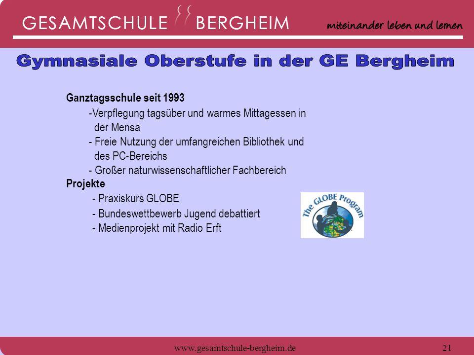 www.gesamtschule-bergheim.de21 Ganztagsschule seit 1993 -Verpflegung tagsüber und warmes Mittagessen in der Mensa - Freie Nutzung der umfangreichen Bi